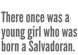 there-once-was-a-young-girl-who-was-born-a-salvadoran.120.0.2007.1417.440.311.c.jpg